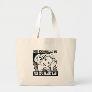 I NEED SOMEONE REALLY BAD CANVAS BAG