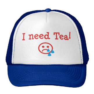 I need Tea! - to recover from Obama and ObamaCare Hats