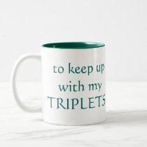 I need the CAFFEINE to keep up with my TRIPLETS! Two-Tone Coffee Mug