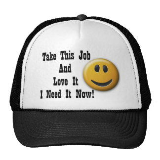 I Need This Job Now Trucker Hat