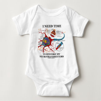I Need Time To Restore My Neurotransmitters Baby Bodysuit