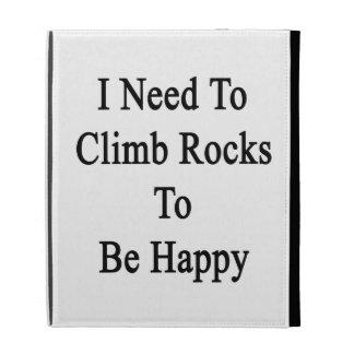 I Need To Climb Rocks To Be Happy iPad Folio Case