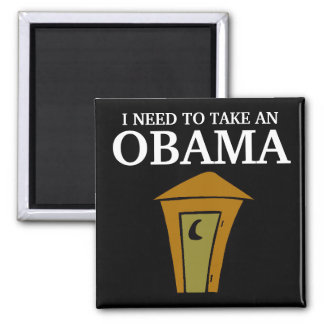 I NEED TO TAKE AN, OBAMA 2 INCH SQUARE MAGNET