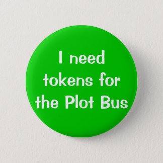 I need tokens for the Plot Bus Pinback Button
