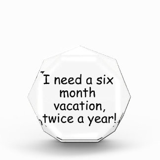 I need vacation acrylic award