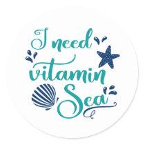 i need vitamin sea classic round sticker