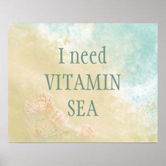 I need Vitamin Sea Fun Beach Quote Poster