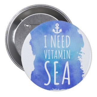I Need Vitamin Sea Quote Pinback Button