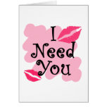 I need you greeting cards