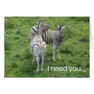 I need you...Love Card