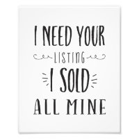 I Need Your Listing I Sold All Min Realtor Print