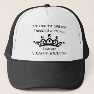 I Needed A Crown Trucker Hat