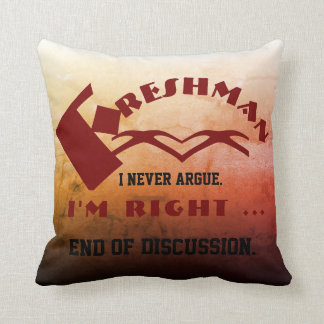 I never argue freshman throw pillow