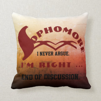 I never argue sophomore throw pillow