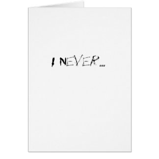 I Never... Card