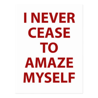 I never cease to amaze myself postcard