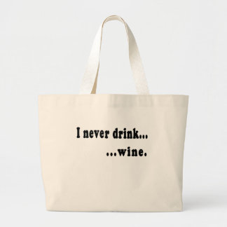 I Never Drink...Wine Generic T shirt or Beer Stein Large Tote Bag