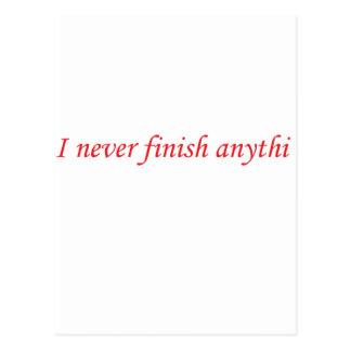 I Never Finish Anything Postcard