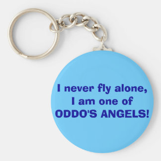 I never fly alone, I am one of ODDO'S ANGELS! Keychain