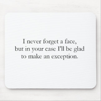 I never forget a face (St.K) Mouse Pad
