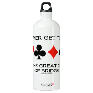 I Never Get Tired Of The Great Game Of Bridge SIGG Traveler 1.0L Water Bottle