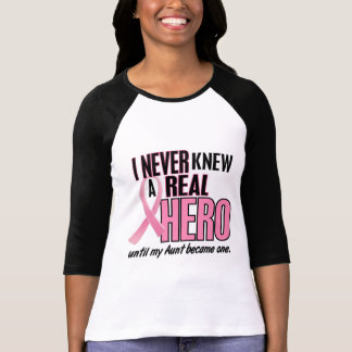 I Never Knew A Real Hero AUNT (Breast Cancer) Tee Shirt
