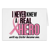 I Never Knew A Real Hero SISTER (Breast Cancer) Card