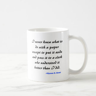 I never knew what to do with a paper except to ... coffee mug