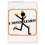 I never learn! card