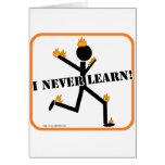 I never learn! greeting card