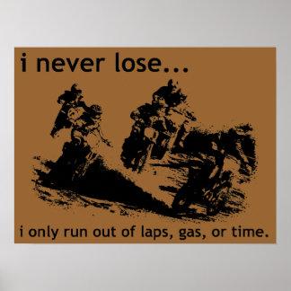 I Never Lose Dirt Bike Motocross Poster