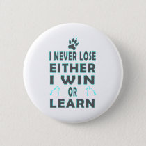 I NEVER LOSE EITHER I WIN OR LEARN GIFT BUTTON