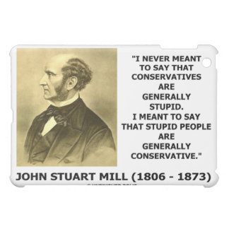 I Never Meant To Say That Conservatives Are Stupid iPad Mini Case