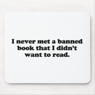 I never met a banned book I didn't want to read Mouse Pad