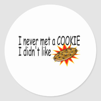 I Never Met A Cookie I Didn't Like Round Stickers