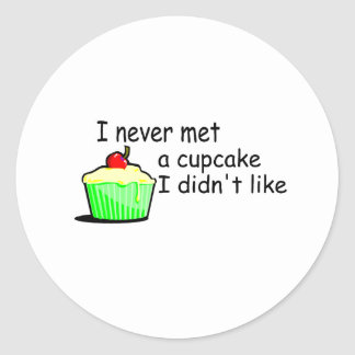 I Never Met A Cupcake I Didn't Like Classic Round Sticker