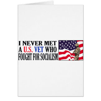 I Never Met A US Vet Who Fought For Socialism Card