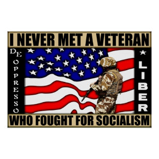 I Never Met A Veteran Who Fought For Socialism! Poster