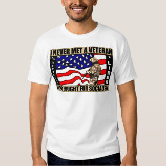 I Never Met A Veteran Who Fought For Socialism! Shirt