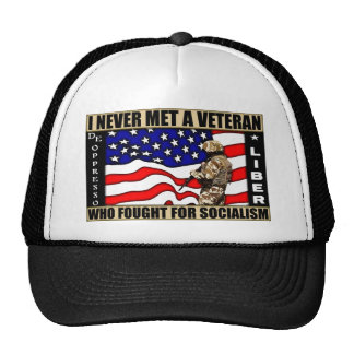 I Never Met A Veteran Who Fought For Socialism! Trucker Hat