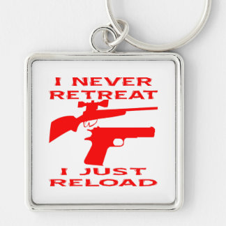I Never Retreat I Just Reload Silver-Colored Square Keychain