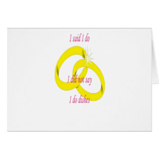 I Never Said I Do Dishes Marriage Vow Greeting Card