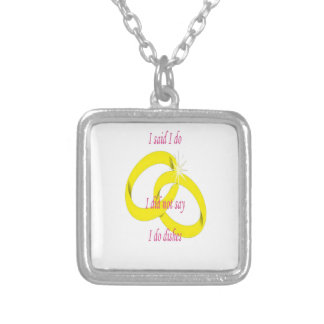 I Never Said I Do Dishes Marriage Vow Pendants
