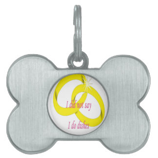 I Never Said I Do Dishes Marriage Vow Pet ID Tags
