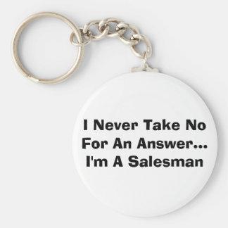 I Never Take No For An Answer...I'm A Salesman Keychain