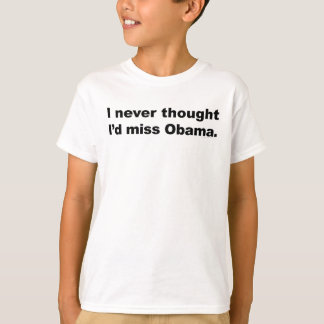 I Never Thought I'd Miss Obama (Light/Youth) T-Shirt