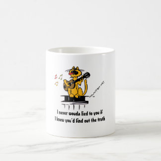 I never wouda lied to you if I knew you'd find out Coffee Mug