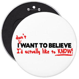 I (no haga) querer creer los botones pin redondo de 6 pulgadas