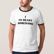I No Heart Homework T-Shirt