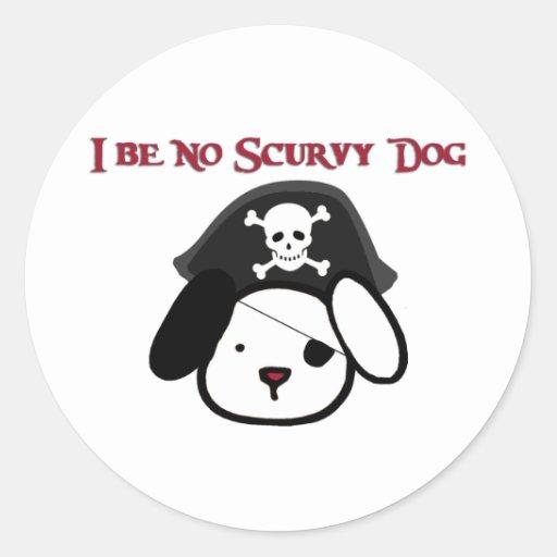 ¡I no sea ningún perro Scurvy! Pegatina Redonda